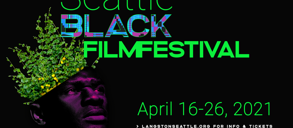 LANGSTON PRESENTS THE 18TH ANNUAL SEATTLE BLACK FILM FESTIVALCONNECTING STORIES ACROSS THE DIASPORA