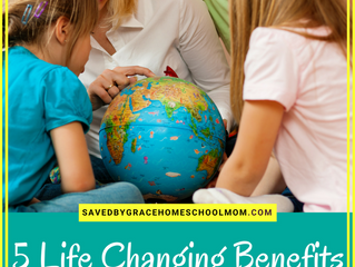 5 Life Changing Benefits of Homeschooling Your Kids