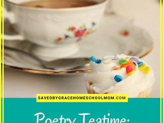 Poetry Teatime: Making Poetry Positive for Your Kids