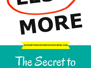 Why Less is More: The Secret to Homeschooling Happiness