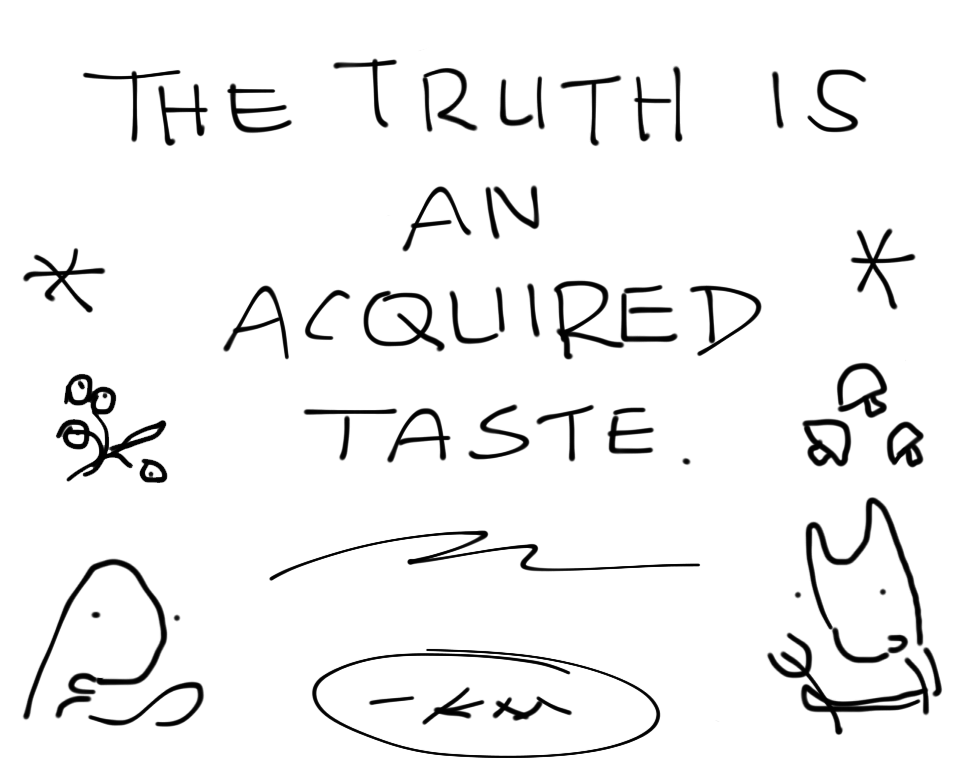 TRUTH ACQUIRED TASTE