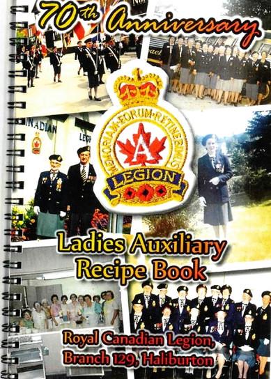 The Haliburton Legion's Ladies Auxiliary 70th Anniversary Cookbook (2015) is on sale.