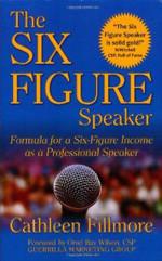 The Six Figure Speaker!! by Cathleen Fillmore