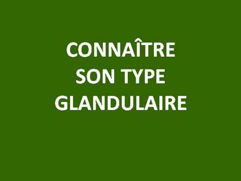 Type glandulaire
