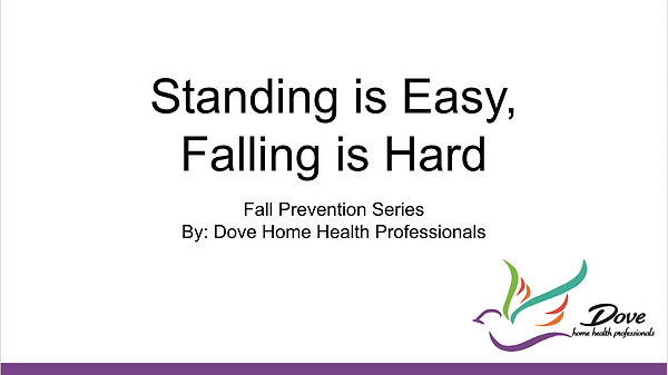 Standing is Easy, Falling is Hard Fall Prevention Series Dove