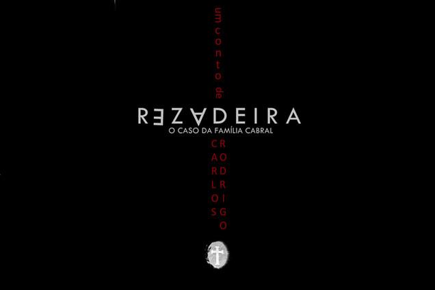 [Resenha] Rezadeira - O Caso da Família Cabral