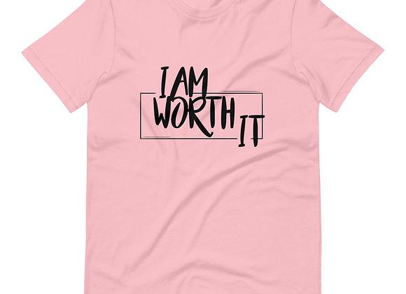 I Am Worth It T-Shirt