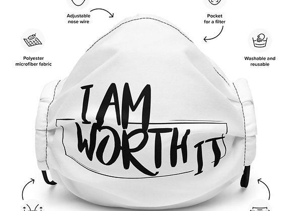 I Am Worth It Premium Face Mask