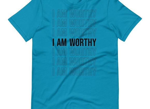 I Am Worthy T-Shirt