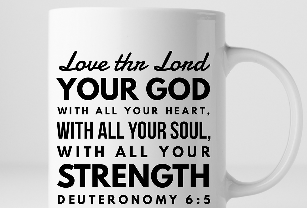 Love The Lord Your God With All Your Heart Mug