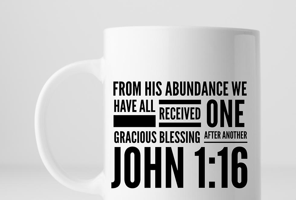 From His Abundance We Have All...Mug