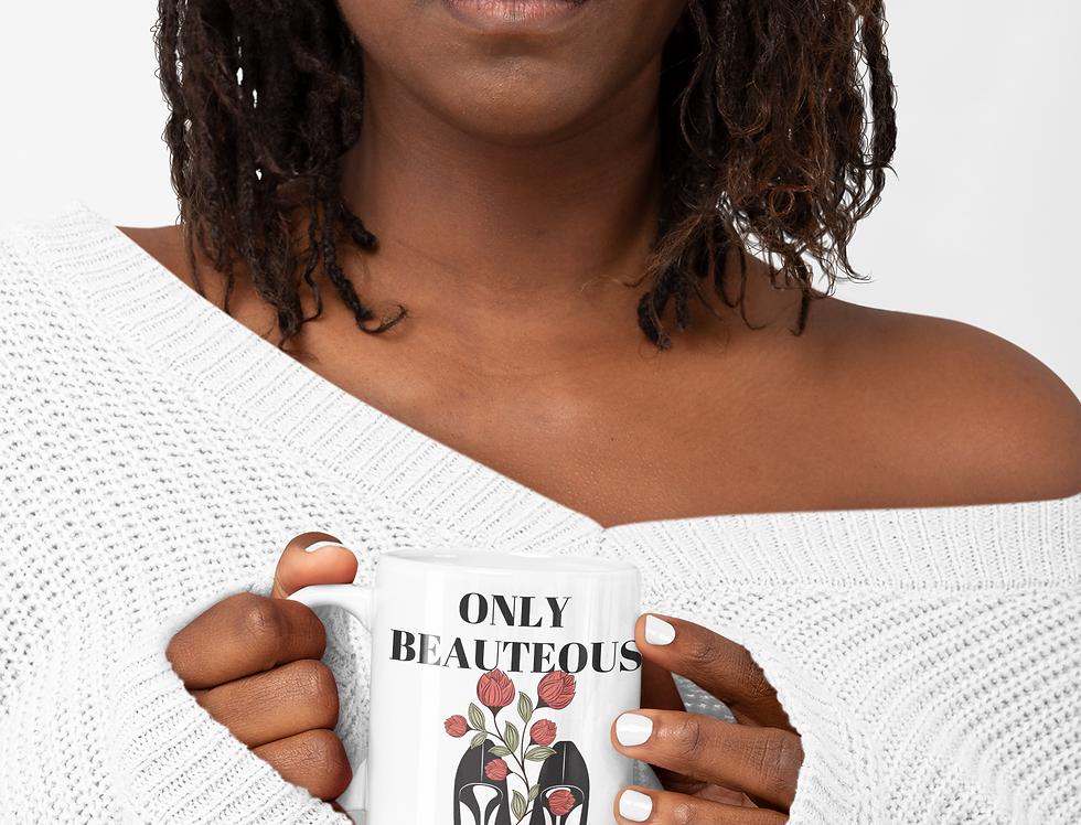 Only Beauteous 11oz Mug