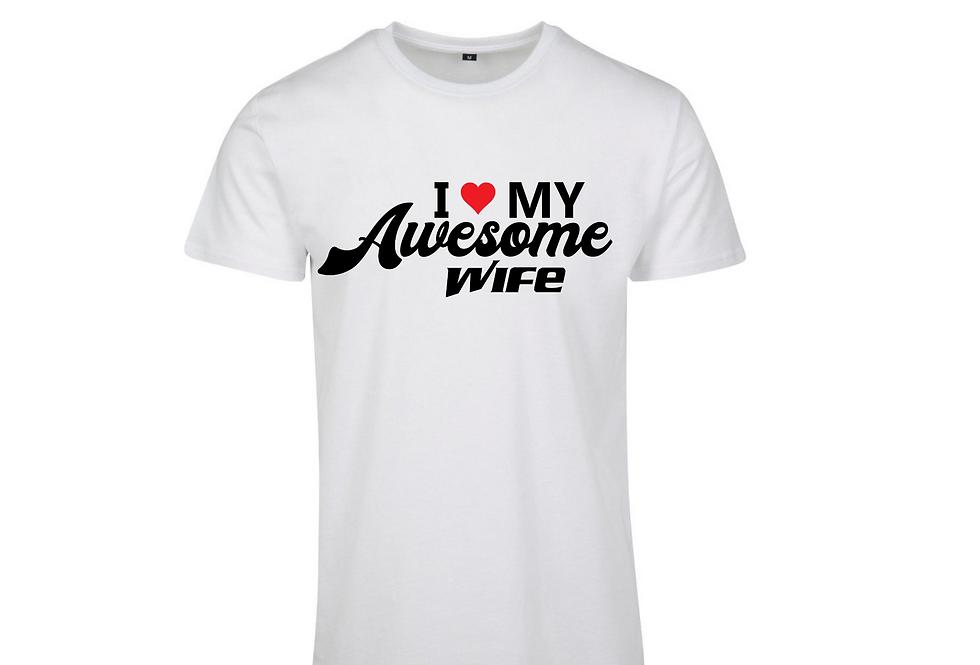 I Love My Awesome Wife Custom T-Shirt