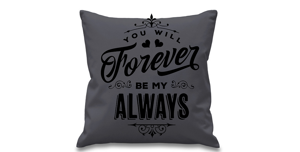 Wedding Cushion Cover You Will Forever Be My Always
