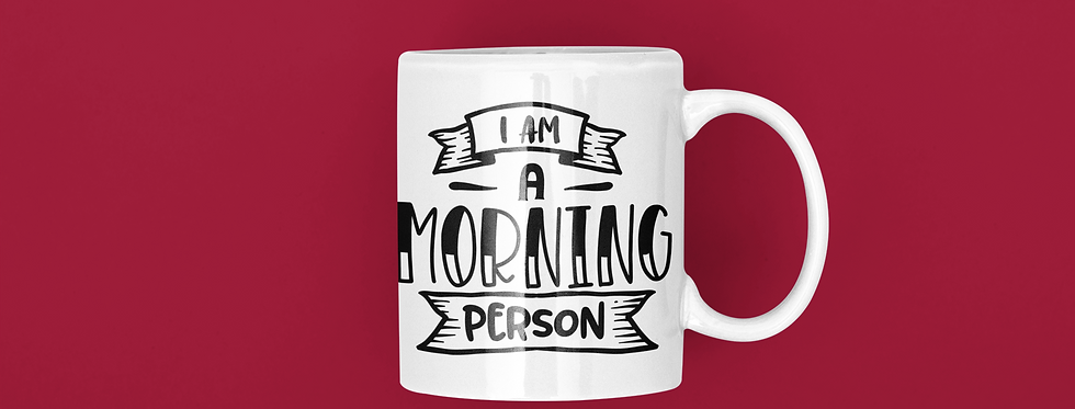 I Am A Morning Person 11oz Mug