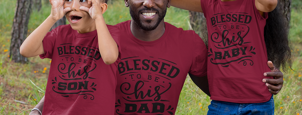 Blessed To Be Hos SON Blessed To Be His DAD Blessed TO be His BABY T-Shirt