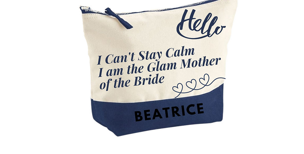Wedding Accessory Bag Hello I Can't Stay Calm I Am The Glam Mother Of The Bride