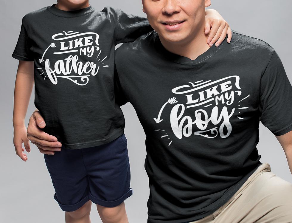 Like My Father Like My Boy T-Shirt