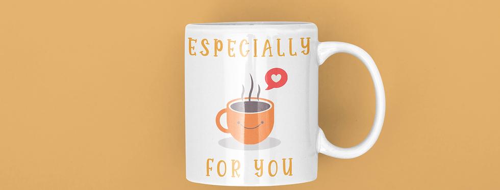 Especially For You 11oz Mug