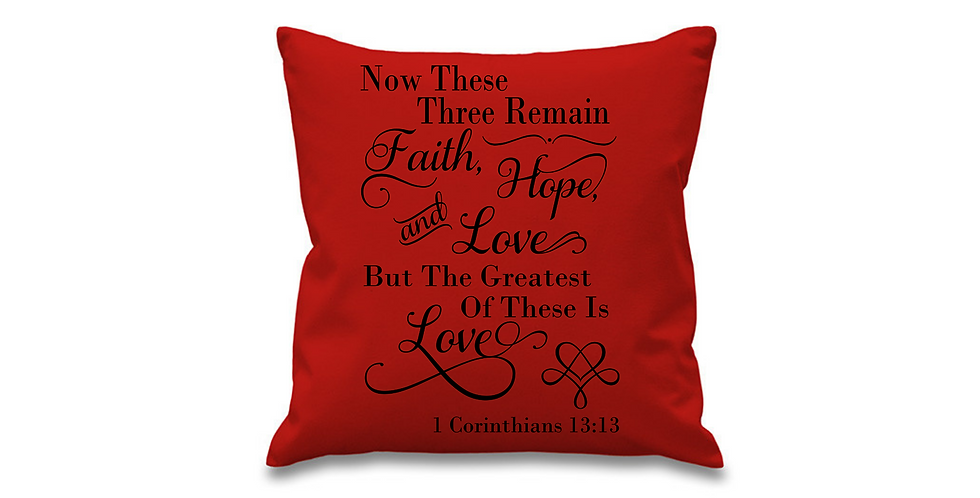 Wedding Cushion Cover Now These Three Remain Faith, Hope And Love