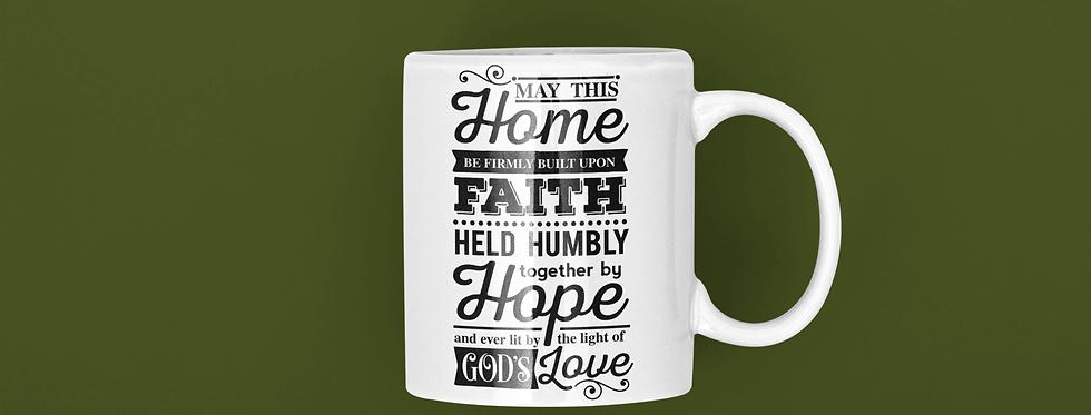 My This Home Be Firmly Built Upon Faith 11oz Mug