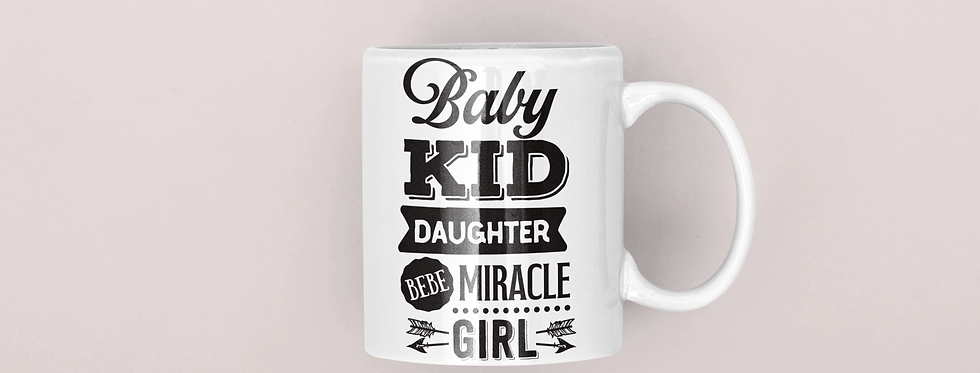 Baby Kid, Daughter, Bebe, Miracle, Girl 11oz Mug