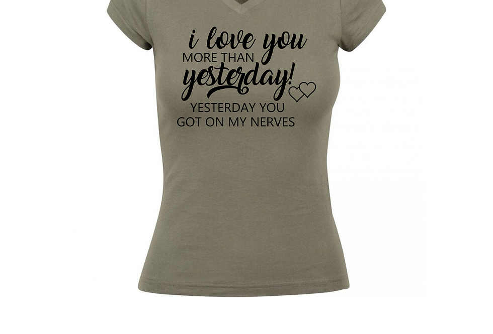 I Love You More Than Yesterday Custom T-Shirt