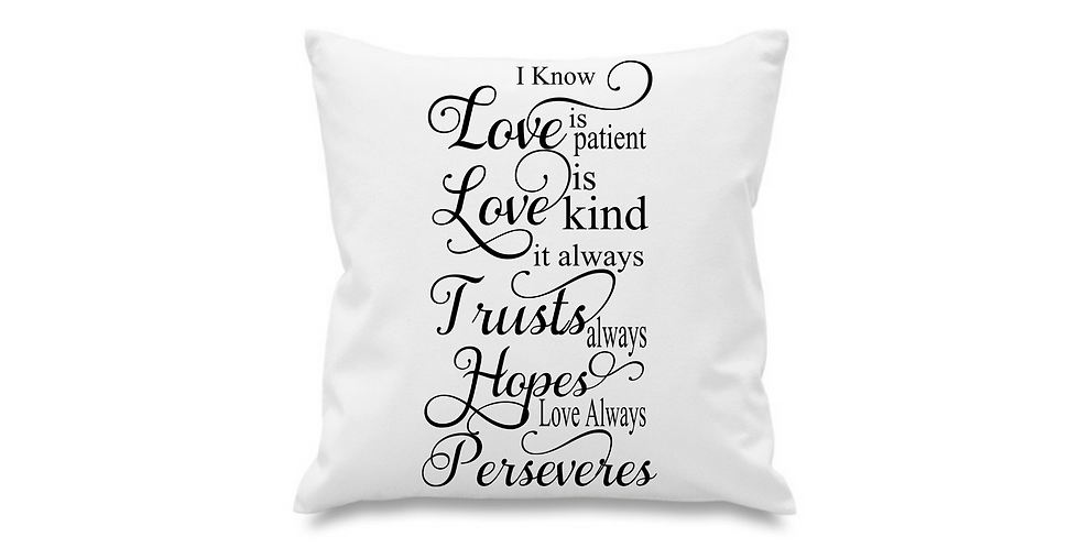 Wedding Cushion Cover I Know Love Is Patient Love Is Kind It Always Truest