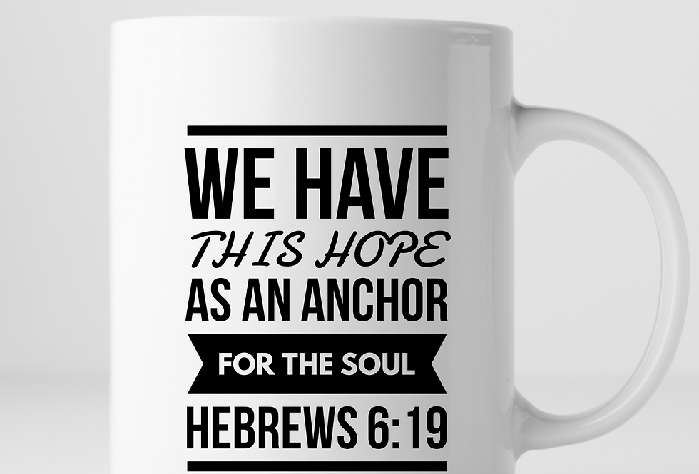 We Have This Hope As Anchor For The Soul Mug