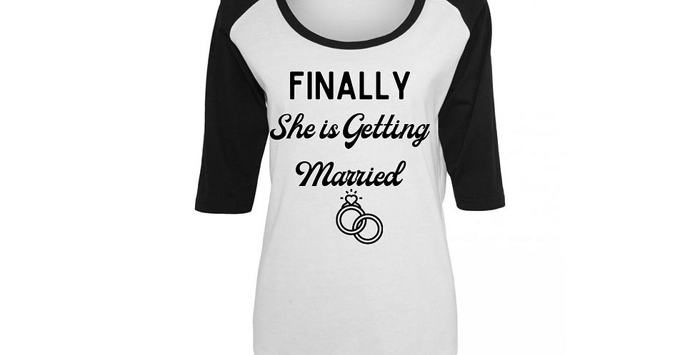 Finally She Is Getting Married Custom Baseball T-Shirt