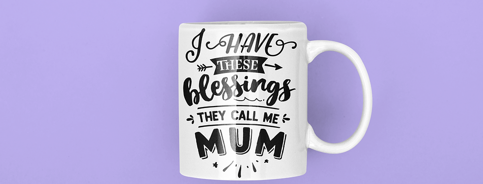 I Have This Blessings They Call Me Mum 110z Mug
