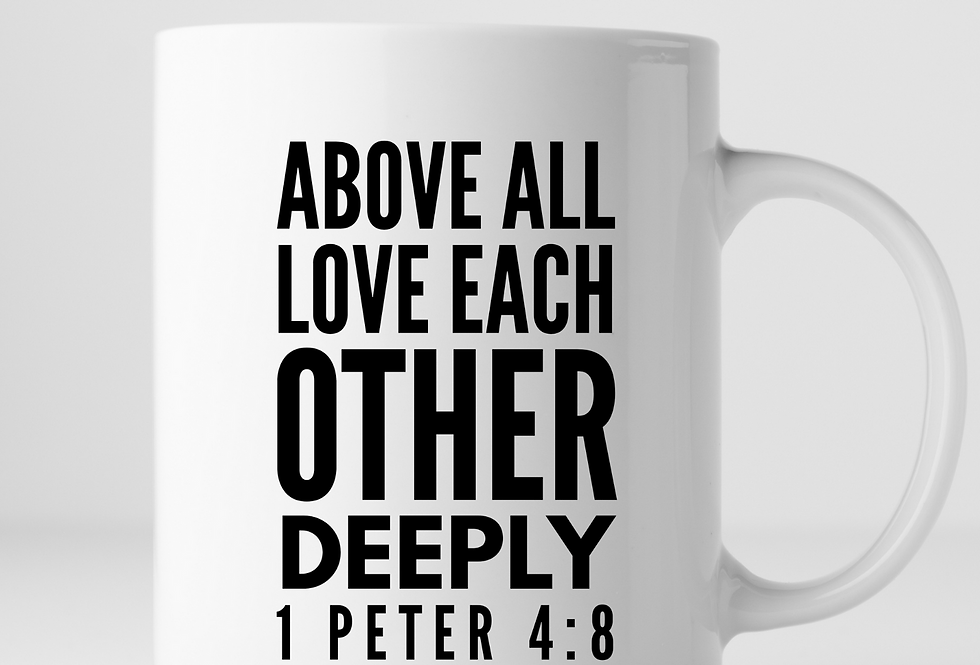 Above All Love Each Other Deeply Mug