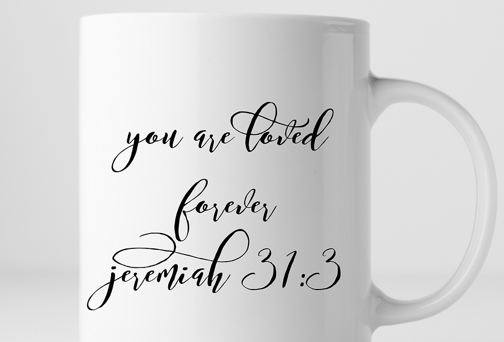 You Are Loved Forever... Mug