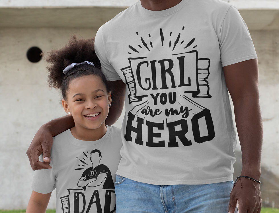 DAD You Are My Hero Girl You Are My Hero T-Shirt