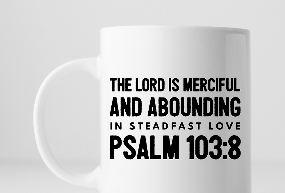 The Lord Is Merciful And Abounding..Mug