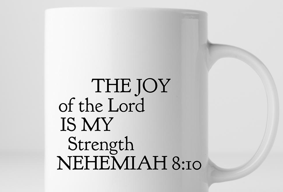 The Joy Of The Lord Is My Strength Mug