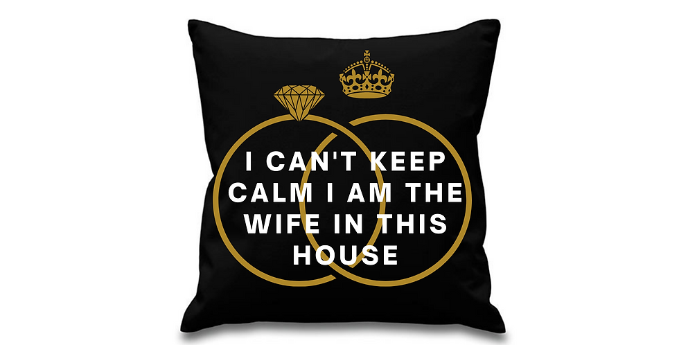 Wedding Personalised Cushion Cover I Can't Keep Calm I Am The Wife In This House