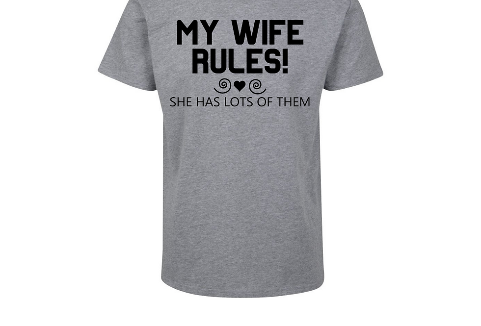 My Wife Rules She Has Lots Of Them T-Shirt