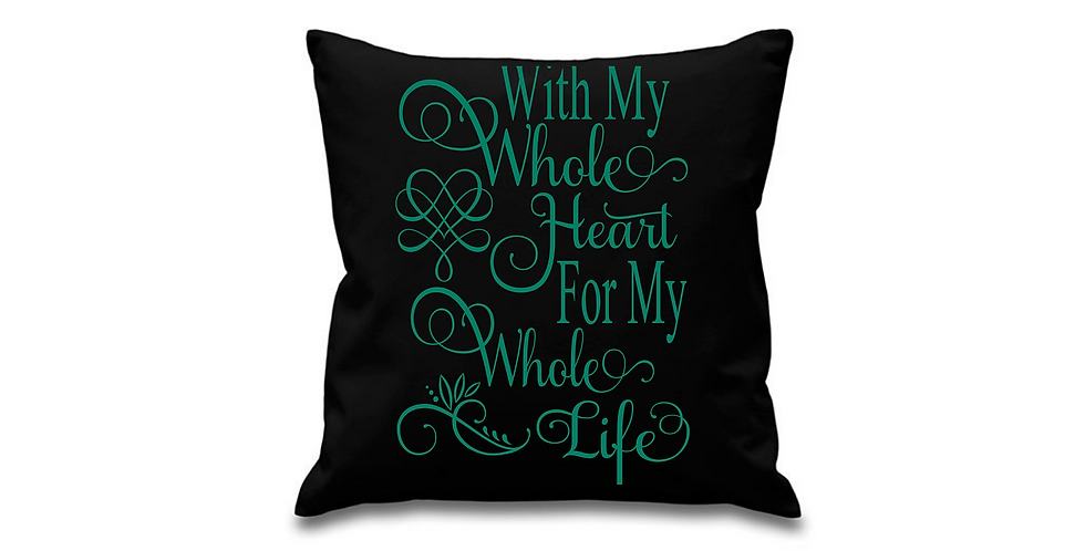 Wedding Cushion Cover With My Whole Heart For My Whole Life