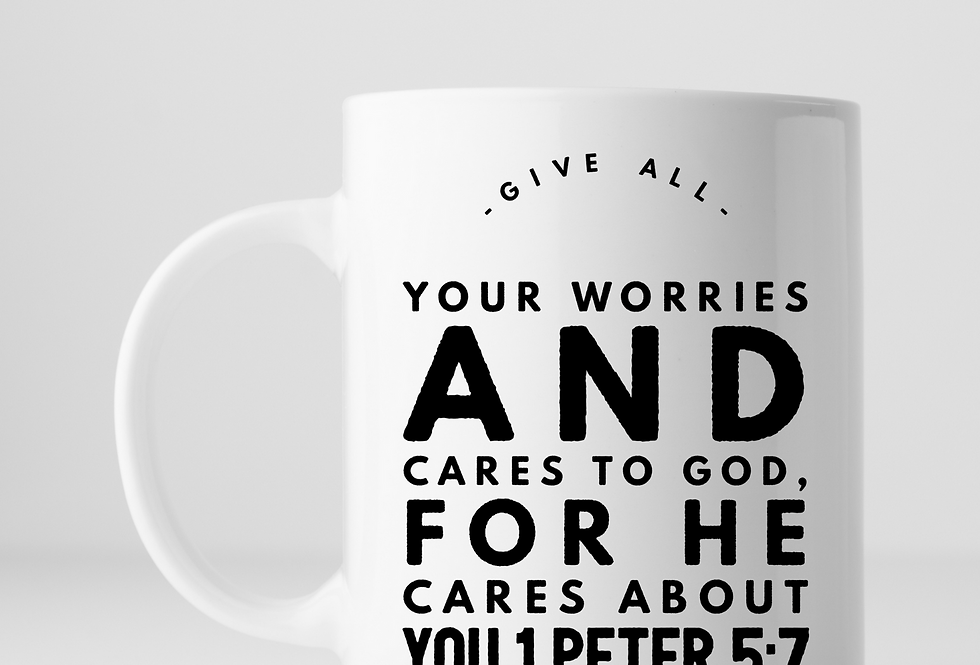 Give All Your Worries And Cares...Mug