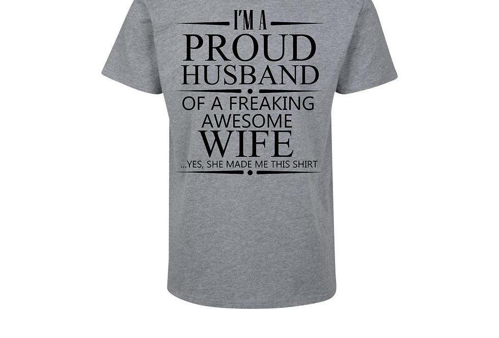 I'm A Proud Husband Of A Freaking Awesome Wife Custom T-Shirt