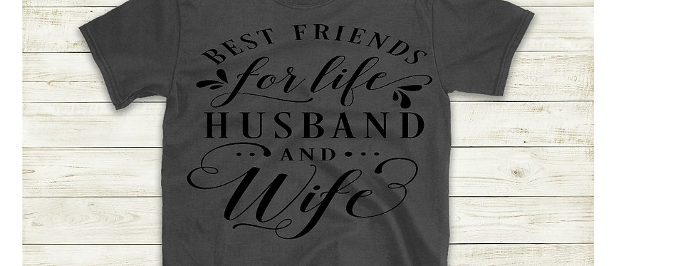 Best Friends For Life Husband And Wife T-Shirt