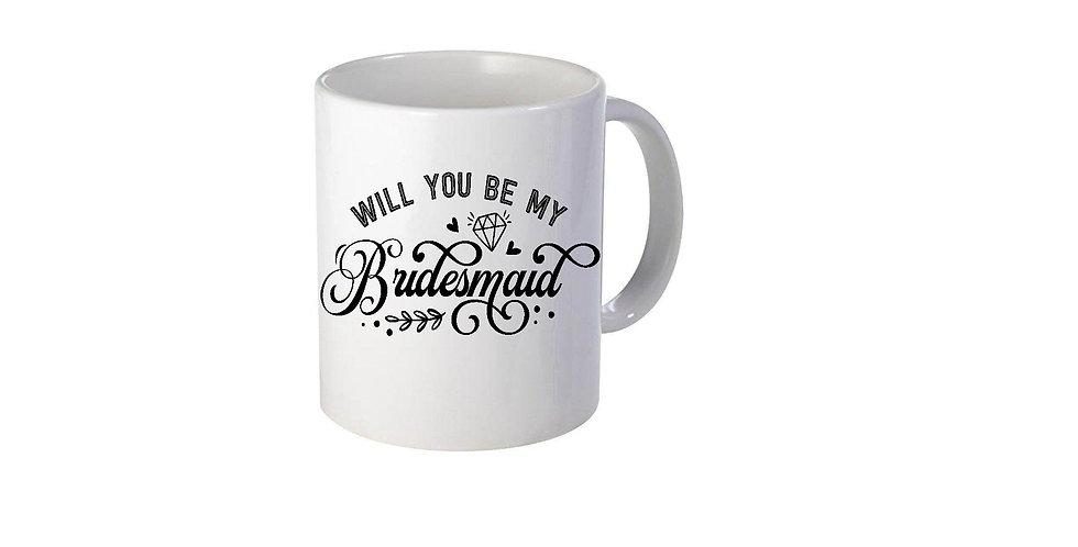 Will You Be My Bridesmaid Ceramic Mug