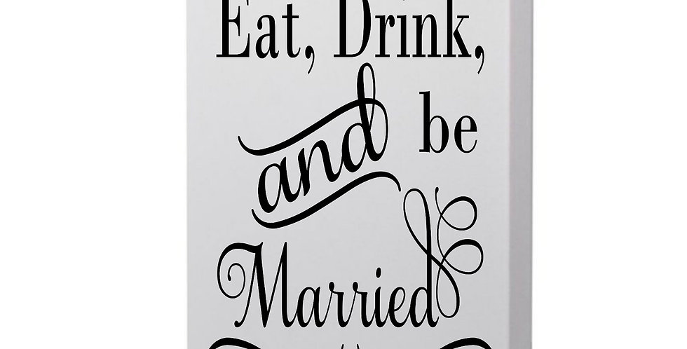 Eat Drink And Be Married Photo Canvas
