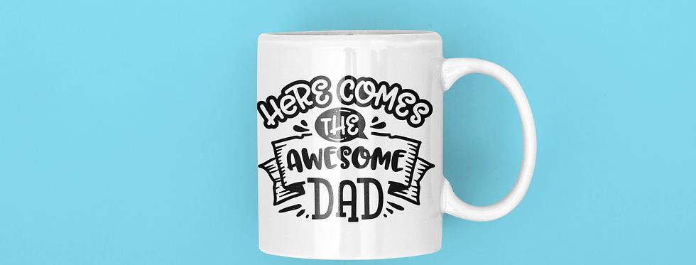 Here Comes The Awesome Dad 11oz Mug