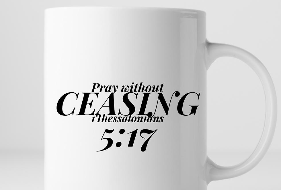 Pray Without Ceasing Mug