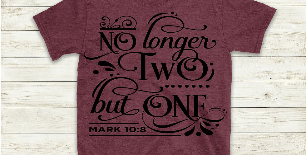 No Longer Two But One T-Shirt