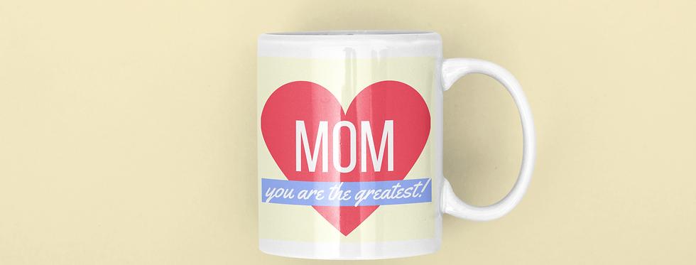 Mom You Are The Greatest 11oz Mug