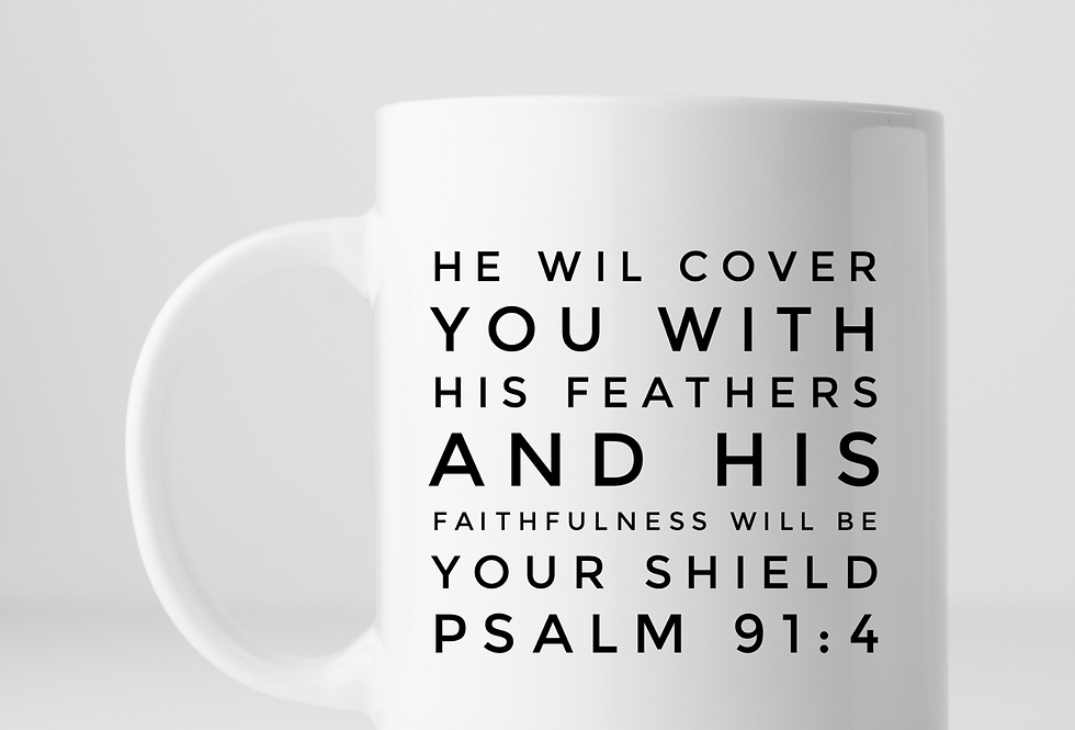 He Will Cover You With His Feathers And His Faithfulness...Mug