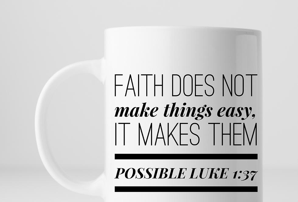 Faith Does Not Make Things Easy...Mug